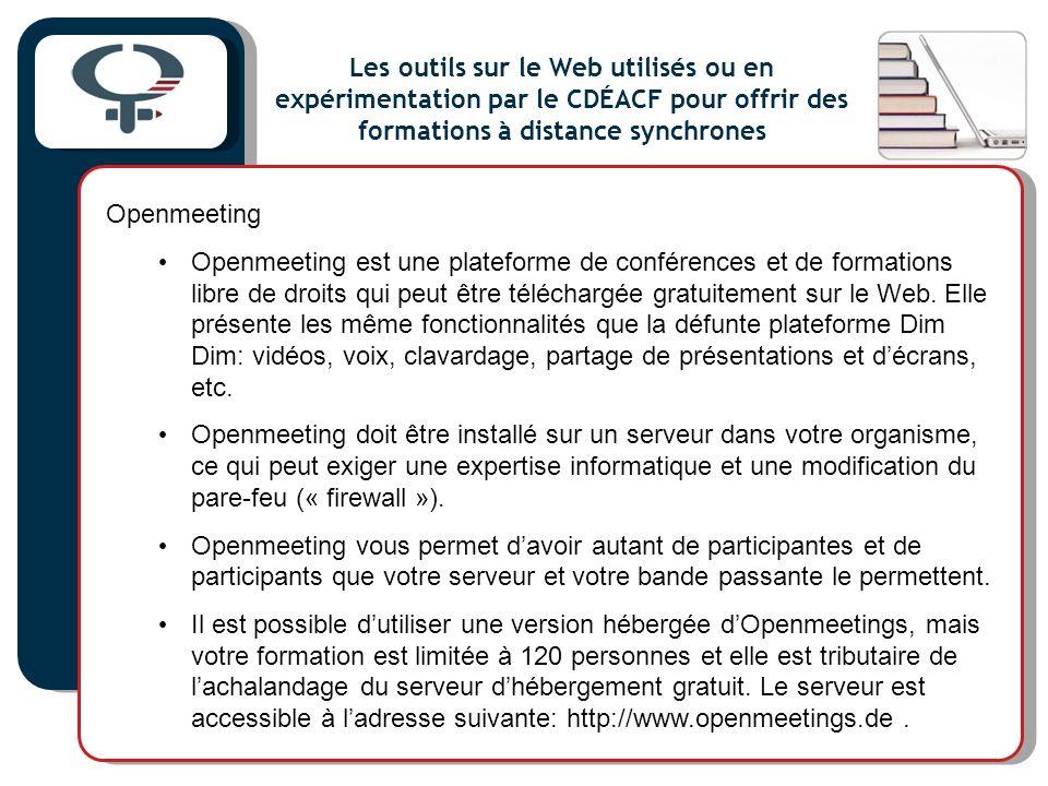 Openmeeting Openmeeting est une plateforme de conférences et de formations libre de droits qui peut être téléchargée gratuitement sur le Web.