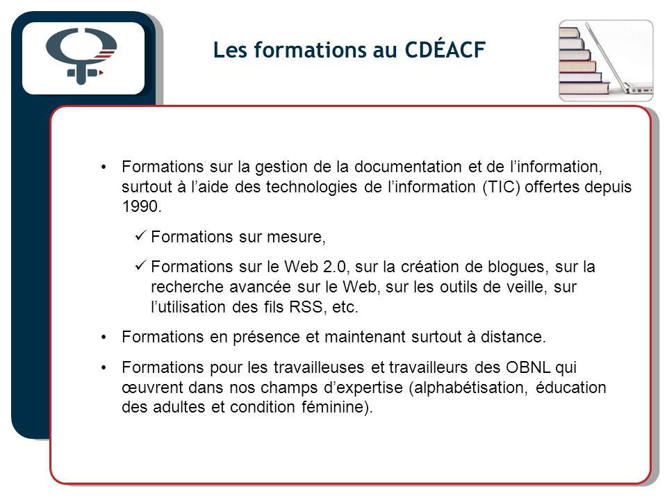 Bref historique des formations au CDÉACF De 1996 à 2007, uniquement des formations en présence sur lensemble du territoire: financement des formations par des projets.