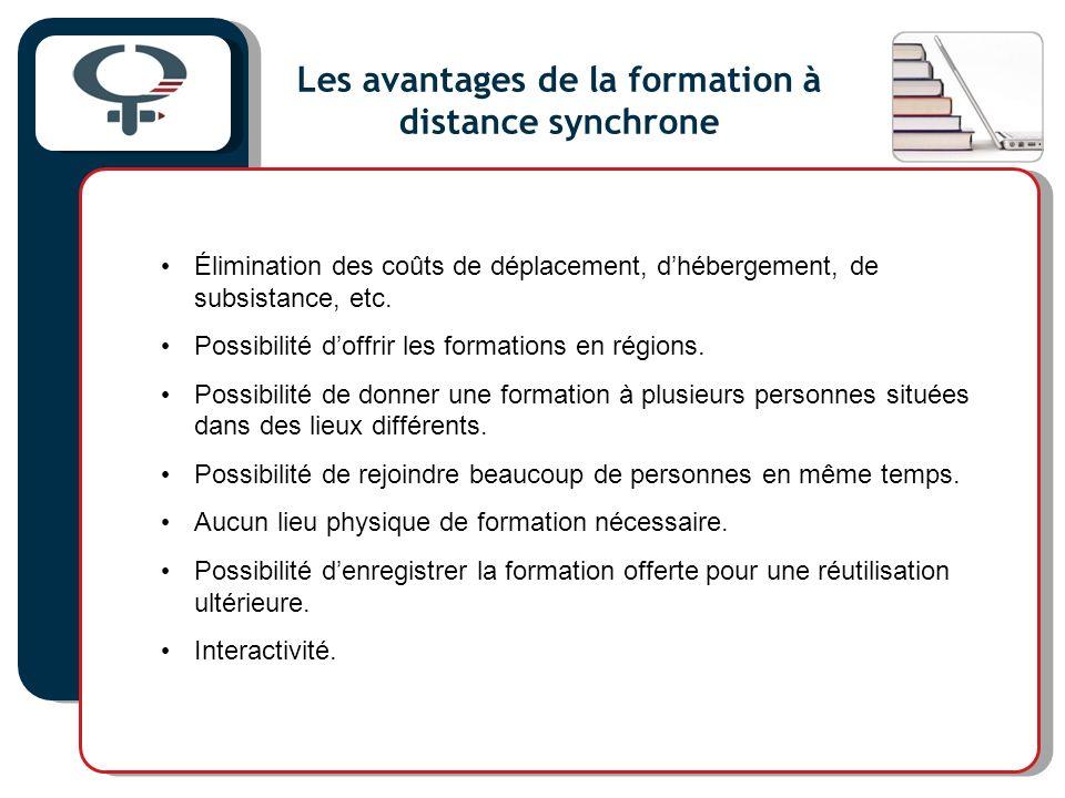 Les avantages de la formation à distance synchrone Élimination des coûts de déplacement, dhébergement, de subsistance, etc.
