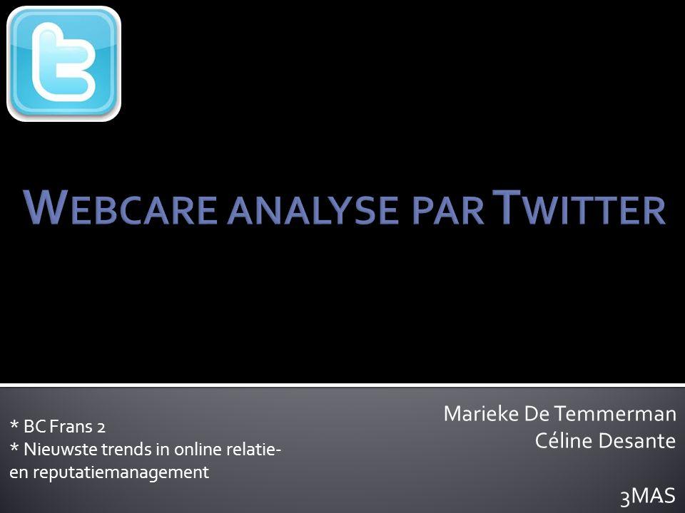 Marieke De Temmerman Céline Desante 3MAS * BC Frans 2 * Nieuwste trends in online relatie- en reputatiemanagement 1