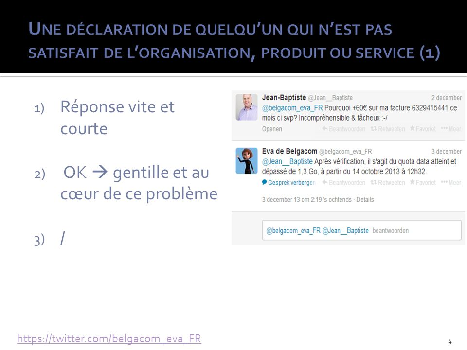 1) Donner des excuses Mener une action 2) OK 3) / https://twitter.com/CarrefourFrance 5