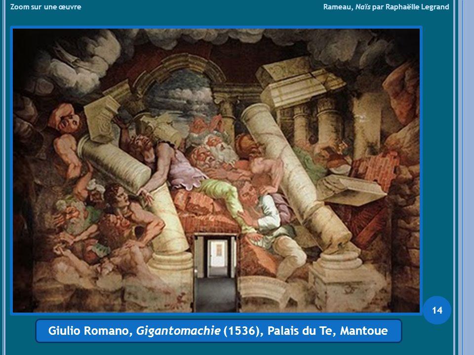 Zoom sur une œuvre Rameau, Naïs par Raphaëlle Legrand Giulio Romano, Gigantomachie (1536), Palais du Te, Mantoue 14