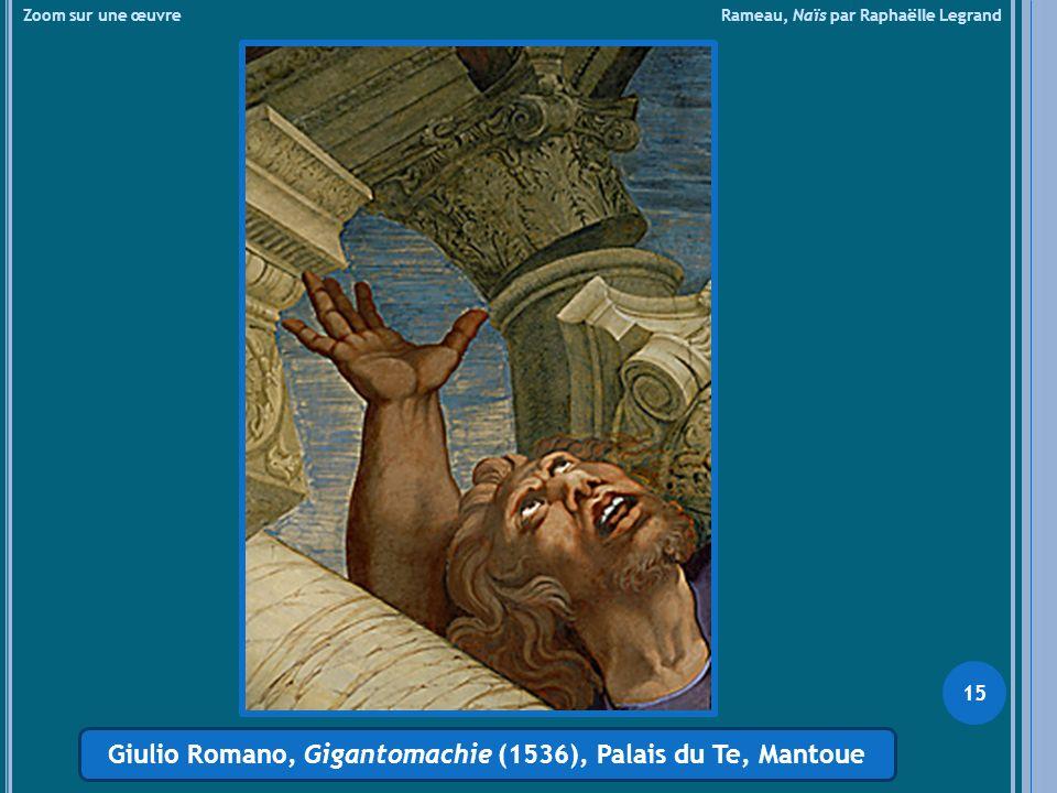 Zoom sur une œuvre Rameau, Naïs par Raphaëlle Legrand Giulio Romano, Gigantomachie (1536), Palais du Te, Mantoue 15