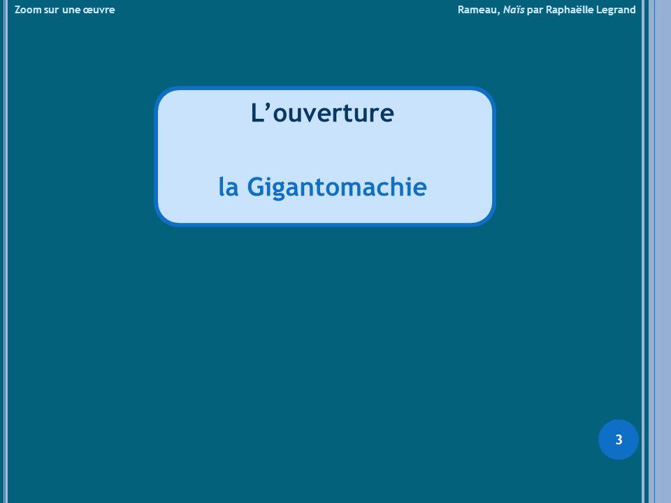 Zoom sur une œuvre Rameau, Naïs par Raphaëlle Legrand Louverture la Gigantomachie 3