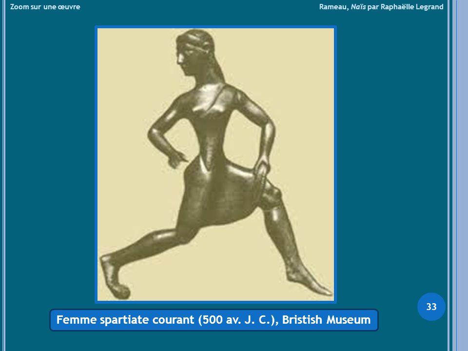 Zoom sur une œuvre Rameau, Naïs par Raphaëlle Legrand Femme spartiate courant (500 av. J. C.), Bristish Museum 33