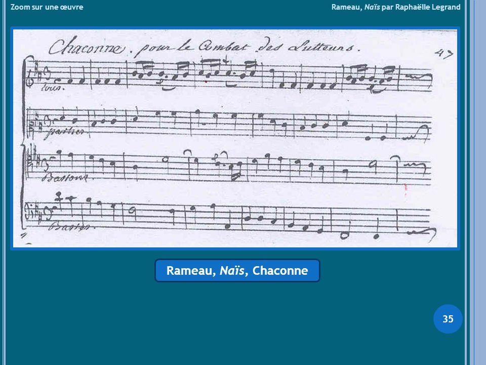 Zoom sur une œuvre Rameau, Naïs par Raphaëlle Legrand Rameau, Naïs, Chaconne 35