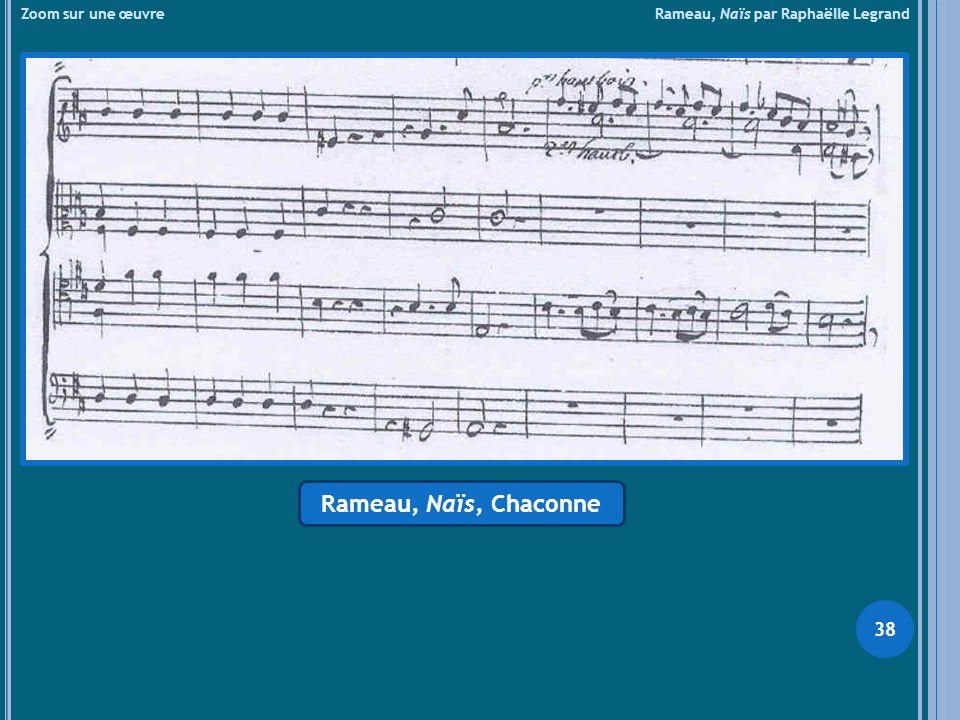 Zoom sur une œuvre Rameau, Naïs par Raphaëlle Legrand Rameau, Naïs, Chaconne 38