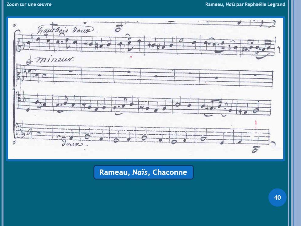 Zoom sur une œuvre Rameau, Naïs par Raphaëlle Legrand Rameau, Naïs, Chaconne 40
