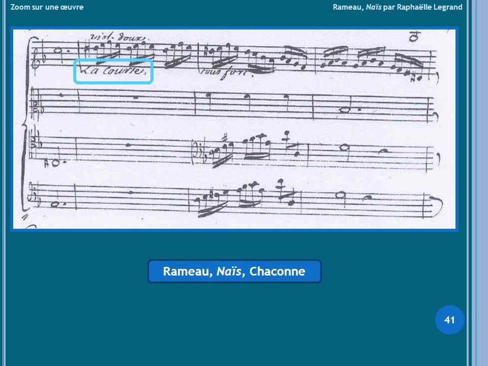 Zoom sur une œuvre Rameau, Naïs par Raphaëlle Legrand Rameau, Naïs, Chaconne 41