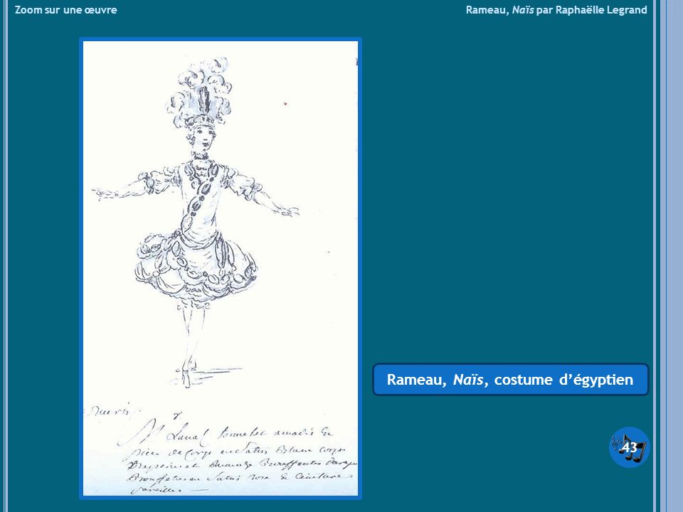 Zoom sur une œuvre Rameau, Naïs par Raphaëlle Legrand Rameau, Naïs, costume dégyptien 43