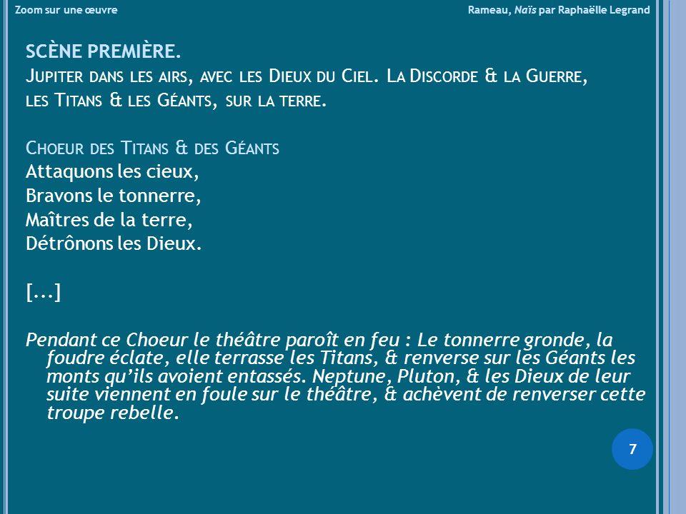 Zoom sur une œuvre Rameau, Naïs par Raphaëlle Legrand SCÈNE PREMIÈRE. J UPITER DANS LES AIRS, AVEC LES D IEUX DU C IEL. L A D ISCORDE & LA G UERRE, LE