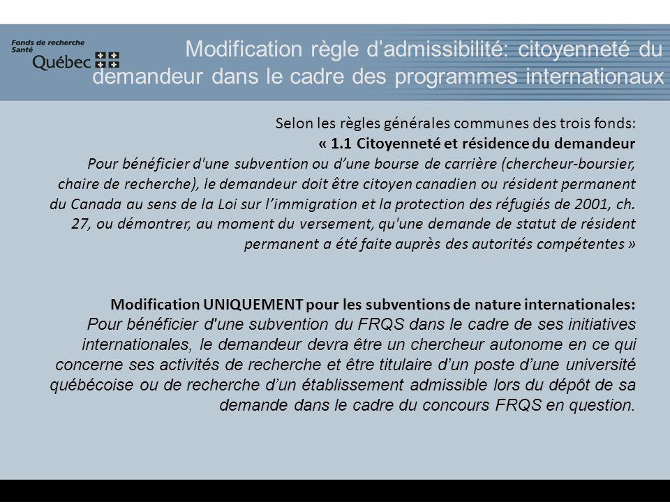 Modification règle dadmissibilité: citoyenneté du demandeur dans le cadre des programmes internationaux Selon les règles générales communes des trois
