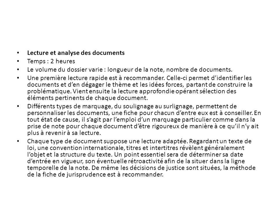 Lecture et analyse des documents Temps : 2 heures Le volume du dossier varie : longueur de la note, nombre de documents. Une première lecture rapide e