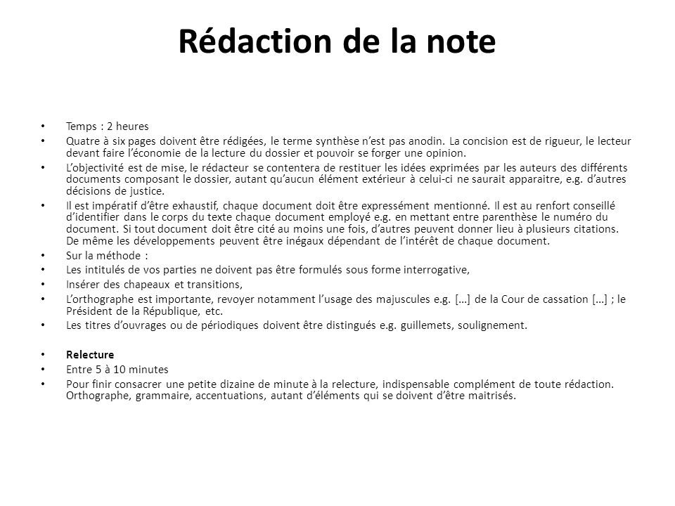 Rédaction de la note Temps : 2 heures Quatre à six pages doivent être rédigées, le terme synthèse nest pas anodin. La concision est de rigueur, le lec