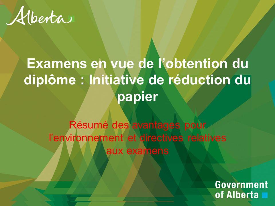Examens en vue de lobtention du diplôme : Initiative de réduction du papier Résumé des avantages pour lenvironnement et directives relatives aux examens