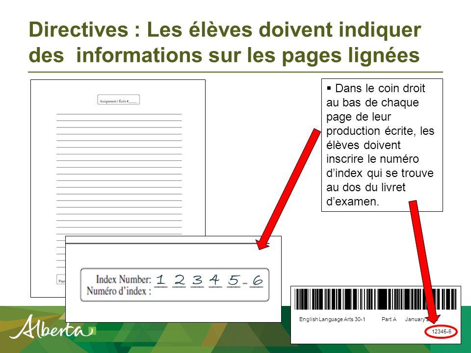 Directives : Les élèves doivent indiquer des informations sur les pages lignées Dans le coin gauche au bas de chaque page, les élèves doivent indiquer le numéro de la page quils sont en train de rédiger ainsi que le nombre total de pages que leur production écrite comprend.