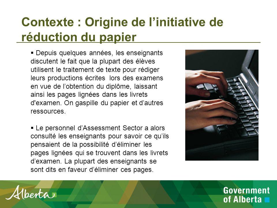 Initiative verte du gouvernement de l Alberta Initiative de réduction du papier utilisé dans les examens en vue de lobtention du diplôme : Voici comment on peut appuyer lÉquipe verte dAlberta Education!