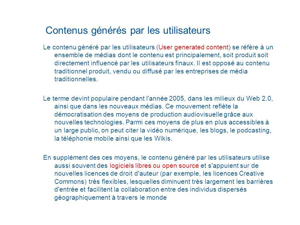 Contenus générés par les utilisateurs Le contenu généré par les utilisateurs (User generated content) se réfère à un ensemble de médias dont le conten