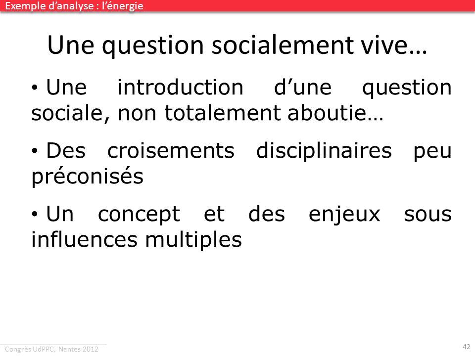 Congrès UdPPC, Nantes 2012 Une question socialement vive… Une introduction dune question sociale, non totalement aboutie… Des croisements disciplinair