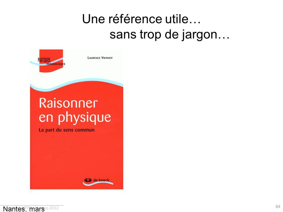 Congrès UdPPC, Nantes 2012 Une référence utile… sans trop de jargon… 84 Nantes, mars 2010