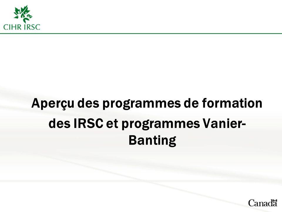 Aperçu des programmes de formation des IRSC et programmes Vanier- Banting