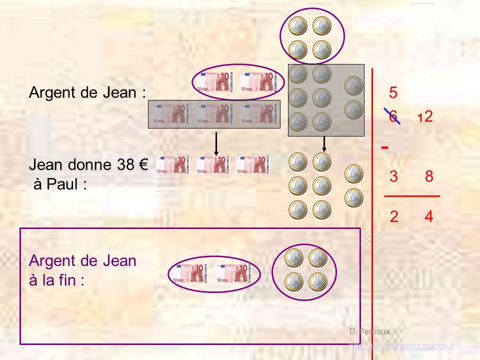 Argent de Jean : 6 2 5 1 Argent de Jean à la fin : 2 4 3 8 - Jean donne 38 à Paul : D.