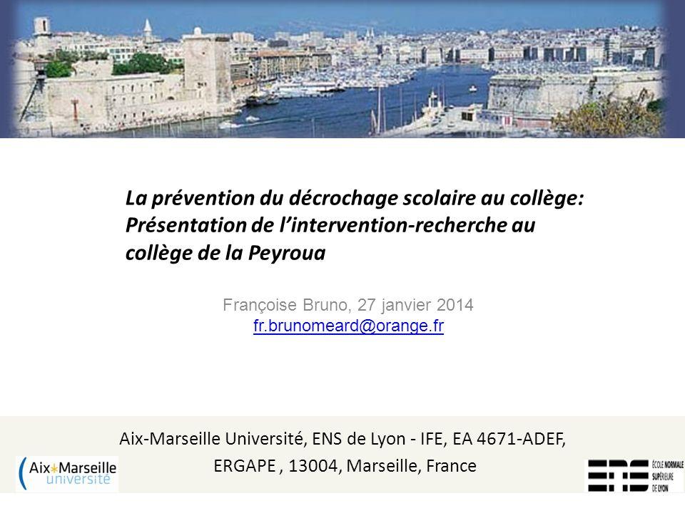 Françoise Bruno, 27 janvier 2014 fr.brunomeard@orange.fr Aix-Marseille Université, ENS de Lyon - IFE, EA 4671-ADEF, ERGAPE, 13004, Marseille, France L