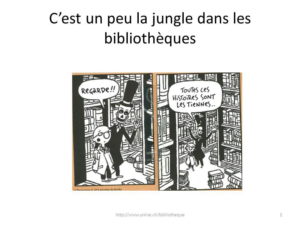 Cest un peu la jungle dans les bibliothèques 2http://www.unine.ch/bibliotheque
