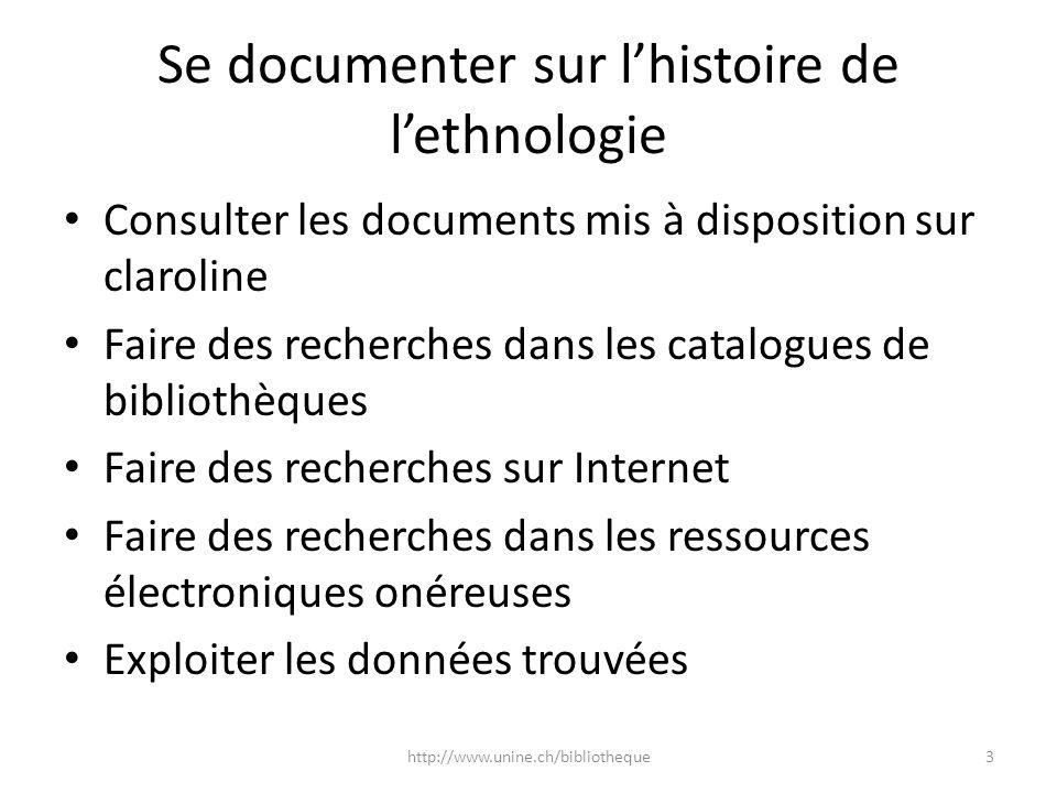 Se documenter sur lhistoire de lethnologie Consulter les documents mis à disposition sur claroline Faire des recherches dans les catalogues de bibliot