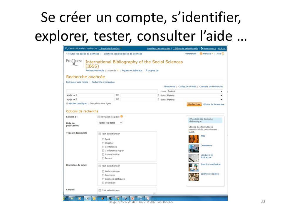 Se créer un compte, sidentifier, explorer, tester, consulter laide … 33http://www.unine.ch/bibliotheque