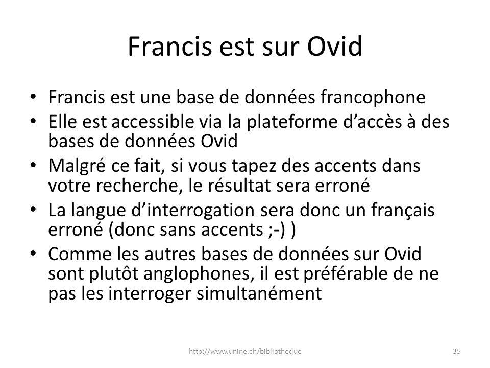 Francis est sur Ovid Francis est une base de données francophone Elle est accessible via la plateforme daccès à des bases de données Ovid Malgré ce fa