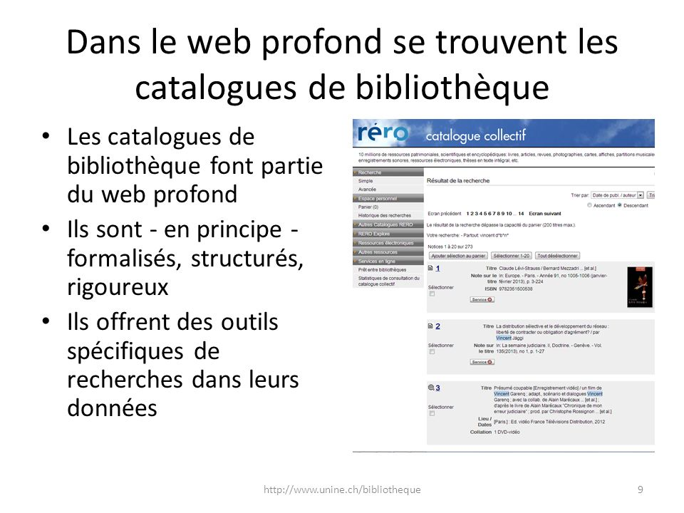 Dans le web profond se trouvent les catalogues de bibliothèque Les catalogues de bibliothèque font partie du web profond Ils sont - en principe - form