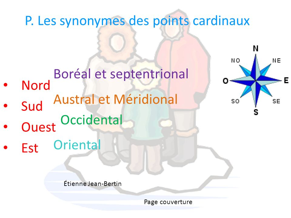 P. Les synonymes des points cardinaux Nord Sud Ouest Est Boréal et septentrional Austral et Méridional Occidental Oriental Étienne Jean-Bertin Page co