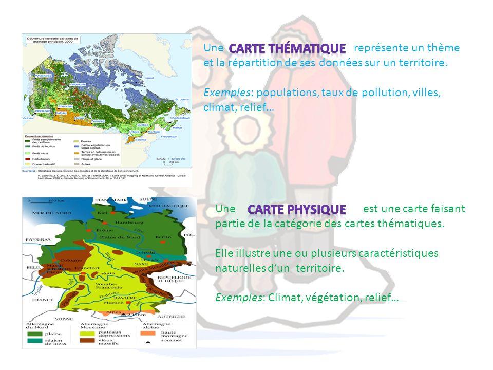 Une représente un thème et la répartition de ses données sur un territoire. Exemples: populations, taux de pollution, villes, climat, relief… Une est