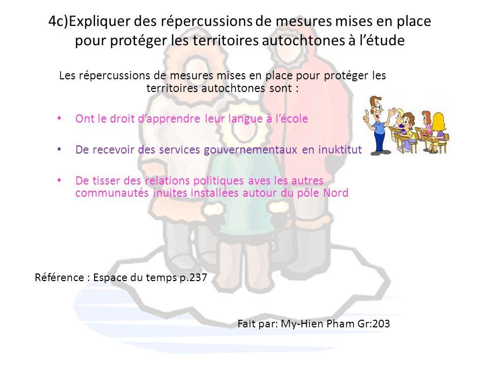 4c)Expliquer des répercussions de mesures mises en place pour protéger les territoires autochtones à létude Les répercussions de mesures mises en plac