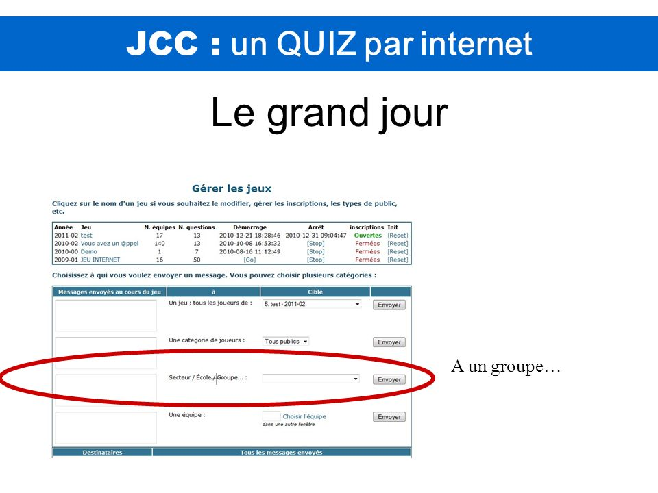 JCC : un QUIZ par internet Le grand jour A un groupe… +
