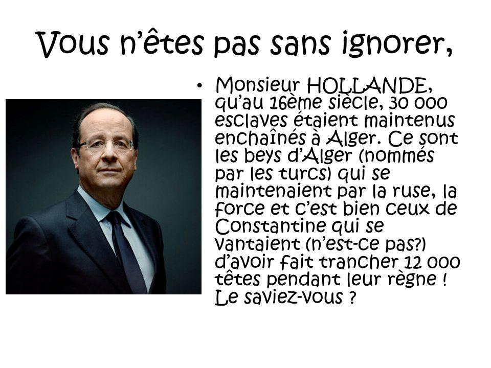 Sexcuser de quoi .Et il faudrait donc que la France sexcuse .