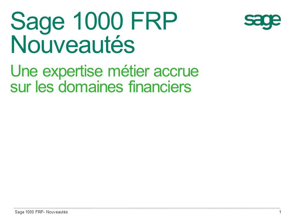 Sage 1000 FRP- Nouveautés32 Sommaire 1.0Nouveautés v6.50 2.0Rappel des nouveautés v6.20