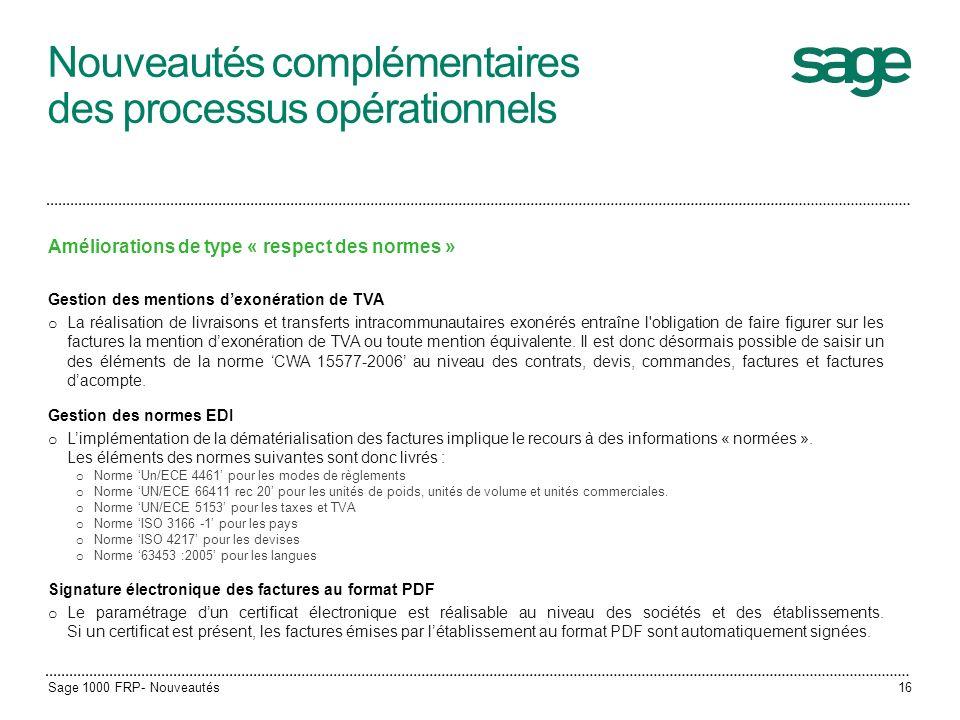 Nouveautés complémentaires des processus opérationnels Améliorations de type « respect des normes » Gestion des mentions dexonération de TVA o La réal