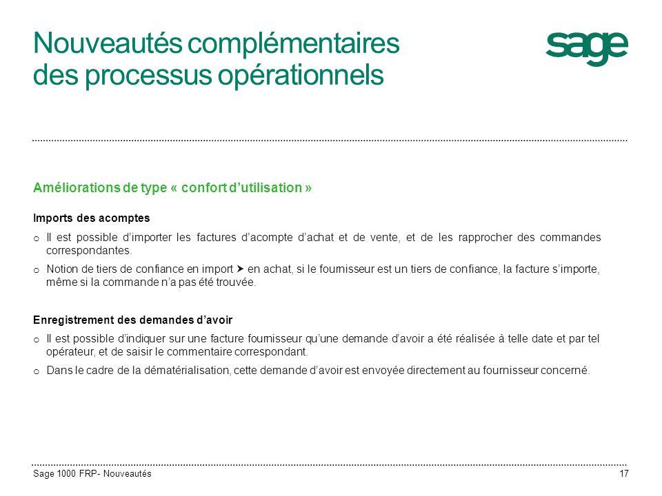 Nouveautés complémentaires des processus opérationnels Améliorations de type « confort dutilisation » Imports des acomptes o Il est possible dimporter
