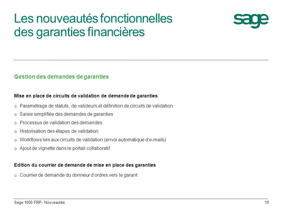 Les nouveautés fonctionnelles des garanties financières Gestion des demandes de garanties Mise en place de circuits de validation de demande de garant