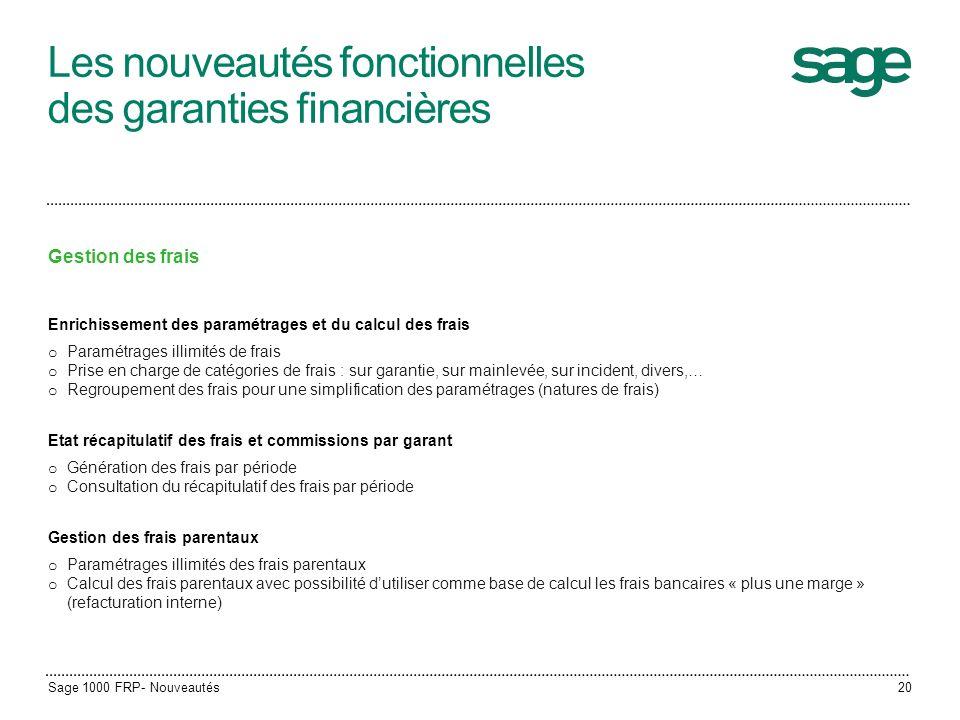 Les nouveautés fonctionnelles des garanties financières Gestion des frais Enrichissement des paramétrages et du calcul des frais o Paramétrages illimi
