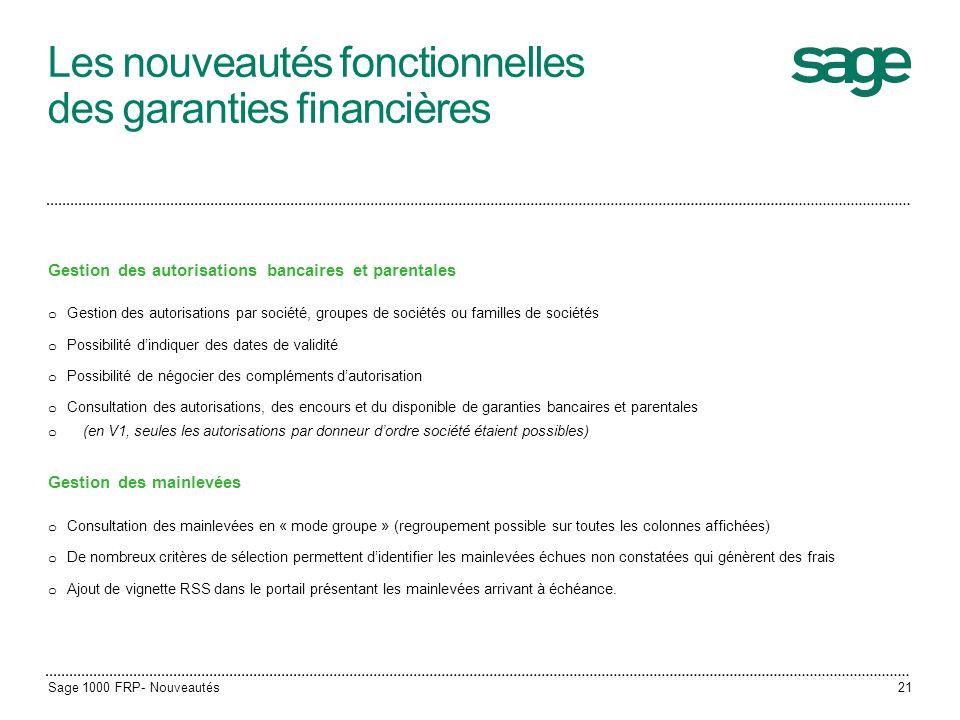 Les nouveautés fonctionnelles des garanties financières Gestion des autorisations bancaires et parentales o Gestion des autorisations par société, gro