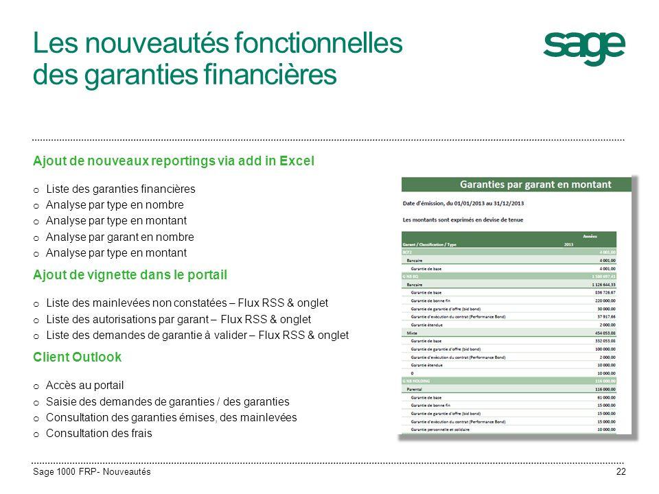 Les nouveautés fonctionnelles des garanties financières Ajout de nouveaux reportings via add in Excel o Liste des garanties financières o Analyse par