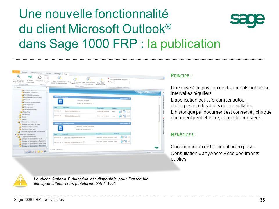 Une nouvelle fonctionnalité du client Microsoft Outlook ® dans Sage 1000 FRP : la publication P RINCIPE : Une mise à disposition de documents publiés