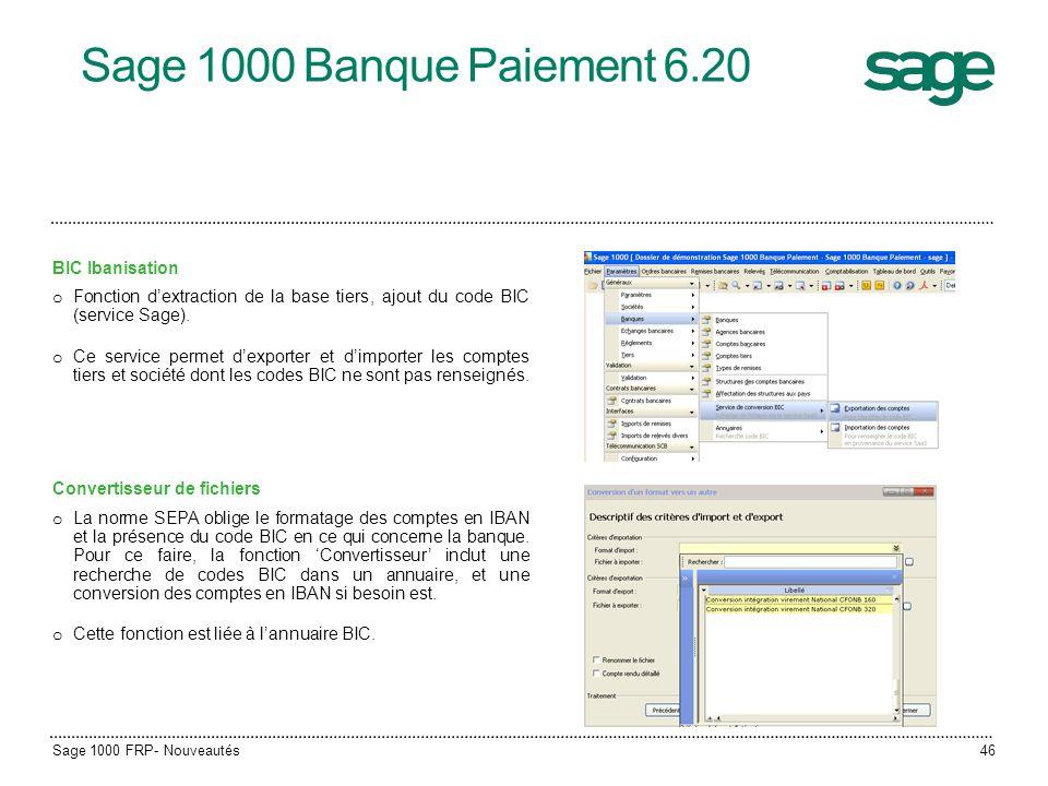 Sage 1000 Banque Paiement 6.20 BIC Ibanisation o Fonction dextraction de la base tiers, ajout du code BIC (service Sage). o Ce service permet dexporte