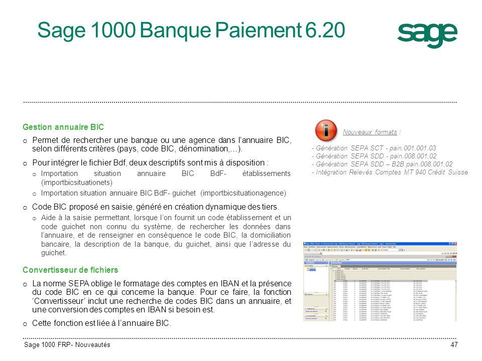 Sage 1000 Banque Paiement 6.20 Gestion annuaire BIC o Permet de rechercher une banque ou une agence dans lannuaire BIC, selon différents critères (pay