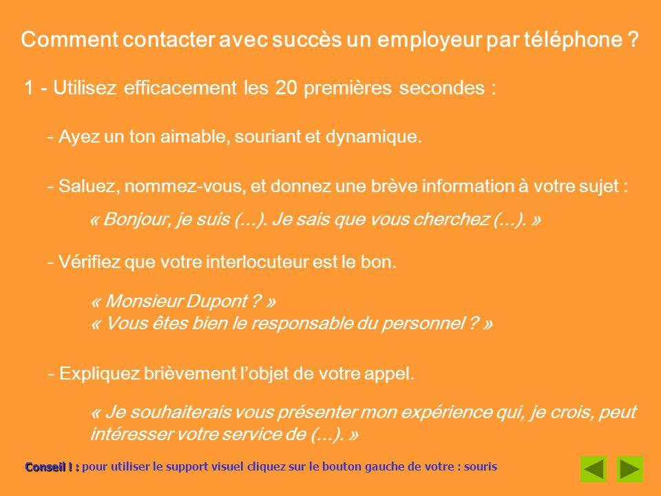 « Monsieur Dupont ? » « Vous êtes bien le responsable du personnel ? » Comment contacter avec succès un employeur par téléphone ? 1 - Utilisez efficac
