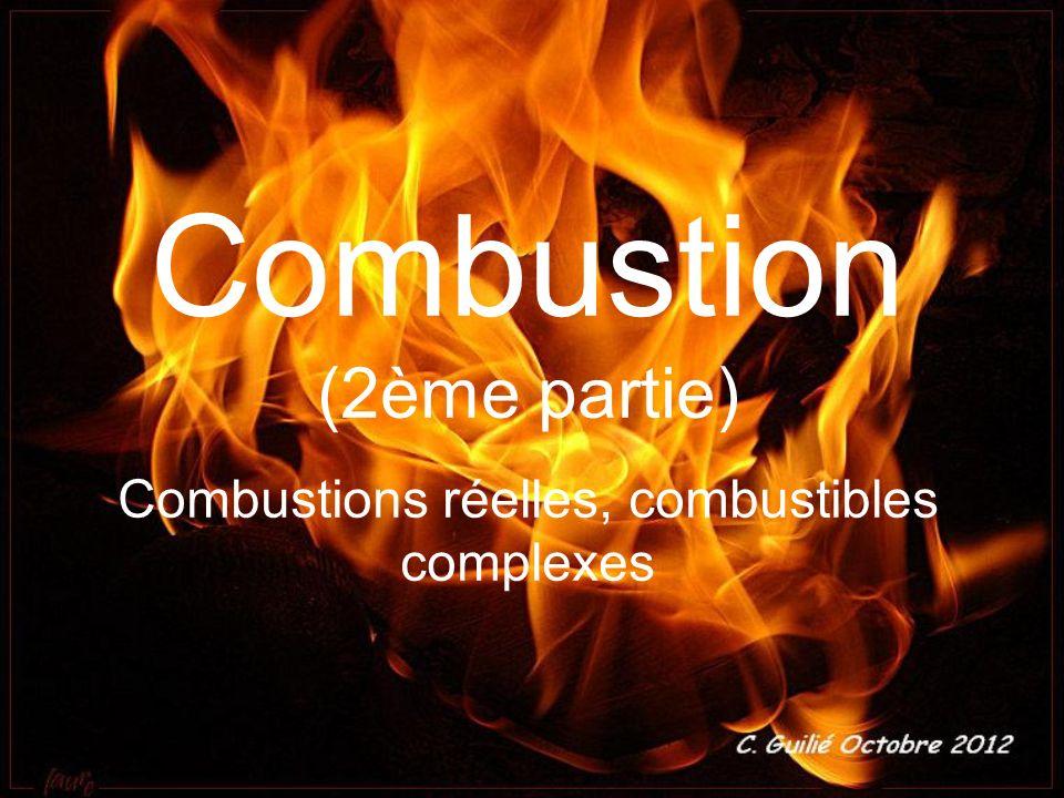 Combustion (2ème partie) Combustions réelles, combustibles complexes