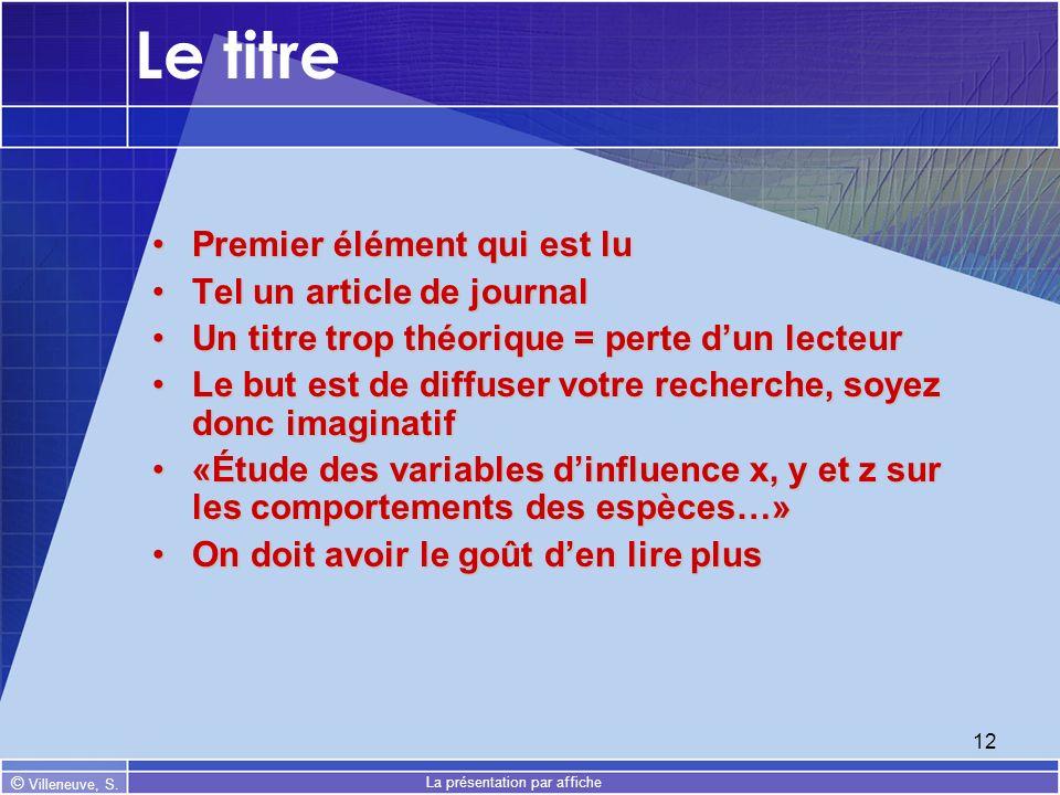 © Villeneuve, S. La présentation par affiche 12 Le titre Premier élément qui est luPremier élément qui est lu Tel un article de journalTel un article